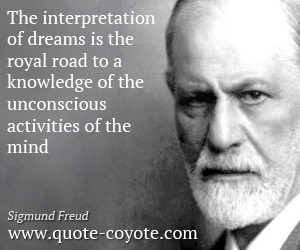 sigmund-freud-quotes-the-interpretation-of-dreams-is-the-royal-road-to-a-knowledge-of-the-unconscious-activities-of-the-mind